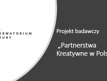 """Projekt badawczy """"Partnerstwa Kreatywne w Polsce"""" (1 sierpnia – 30 listopada 2011)"""